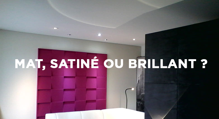 Mat, satiné ou brillant ?